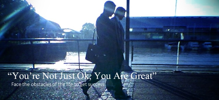 """You're Not Just Ok, You Are Great"""